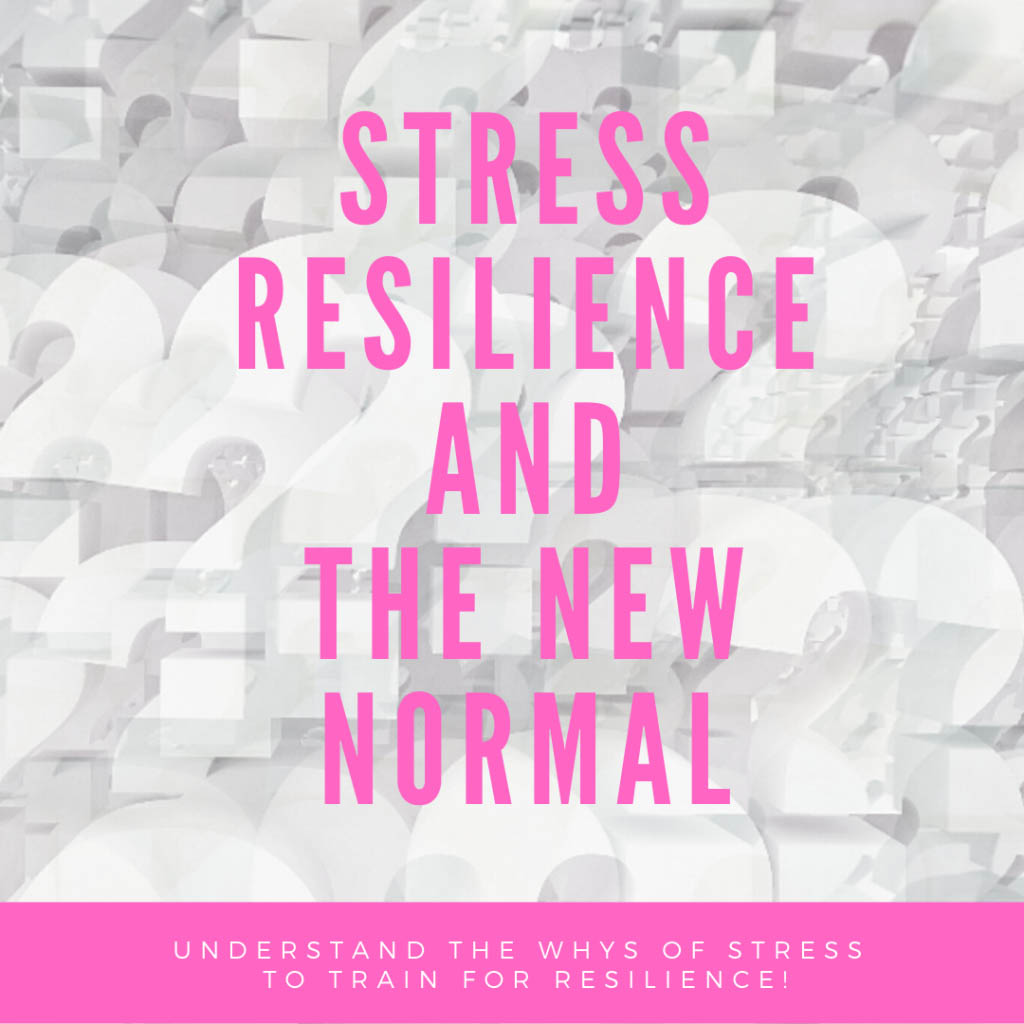 Stress resilience and the new normal